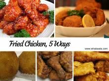 Fried Chicken, Five Ways